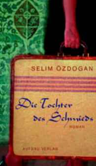 Selim Özdogan Die Tochter des Schmieds