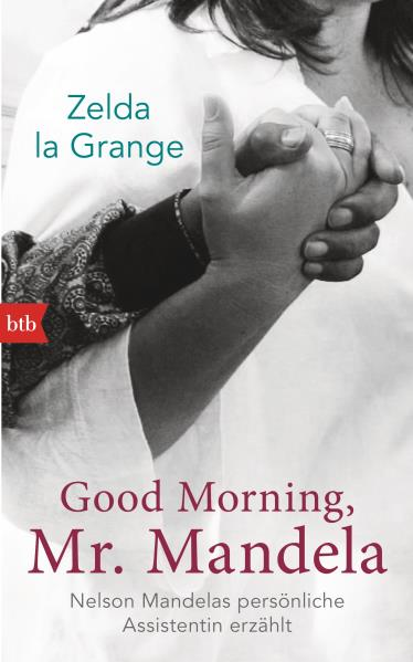 Good Morning, Mr. Mandela. Von Zelda la Grangeb