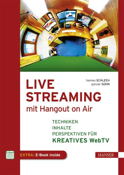 Live Streaming mit Hangout On Air. Von Hannes Schleeh u. Gunnar Sohn