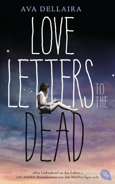 Love Letters to the Dead. Von Ava Dellaira