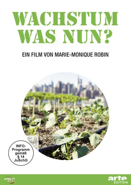 Wachstum, was nun?, Film (DVD). Von Marie-Monique Robin
