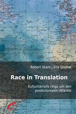 Race in Translation. Von Robert Stam u. Ella Shohat