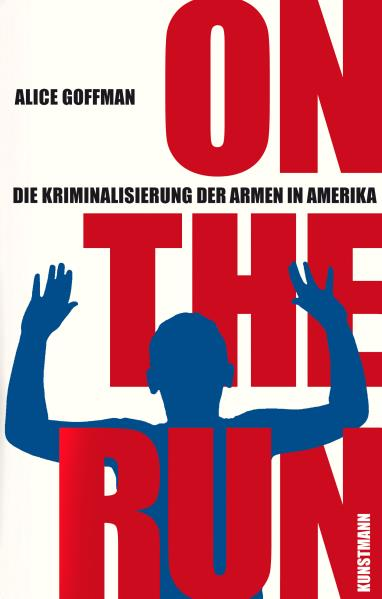 On the run. Von Alice Goffman