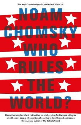 Who Rules the World?  Noam Chomsky