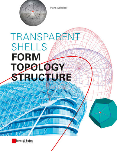 Transparent Shells. Form, Topology, Structure. Von Hans Schober