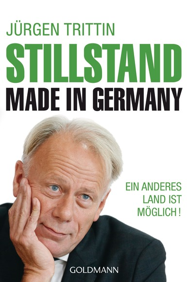 Stillstand made in Germany. Von Jürgen Trittin