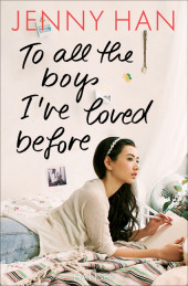 To all the boys I've loved before. Roman von Jenny Han