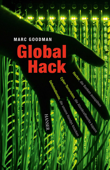 Global Hack. Von Marc Goodman