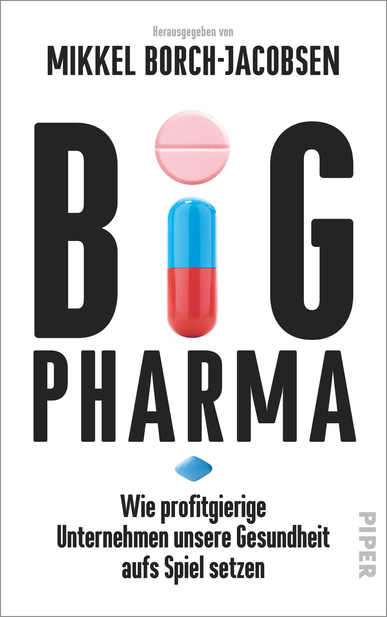 Big Pharma. Von Mikkel Borch-Jacobsen