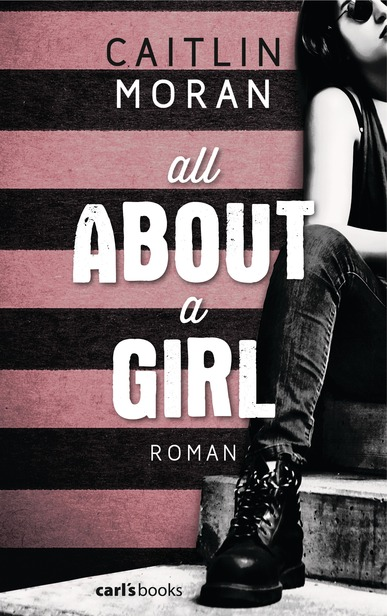 All About a Girl. Von Caitlin Moran