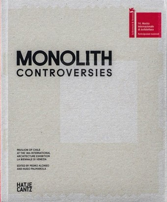 Monolith. Controversies Chile National Pavilion. 14th International Architecture Exhibition, Venice, 2014. Von Pedro Alonso