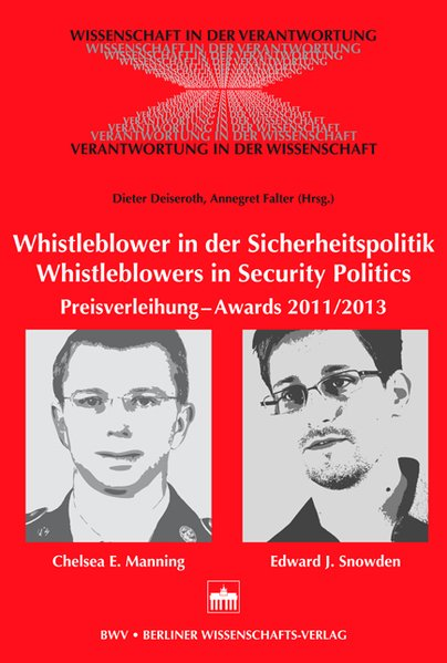 Whistleblower in der Sicherheitspolitik - Whistleblowers in Security Politics. Hrsg. von Dieter Deiseroth und Annegret Falter