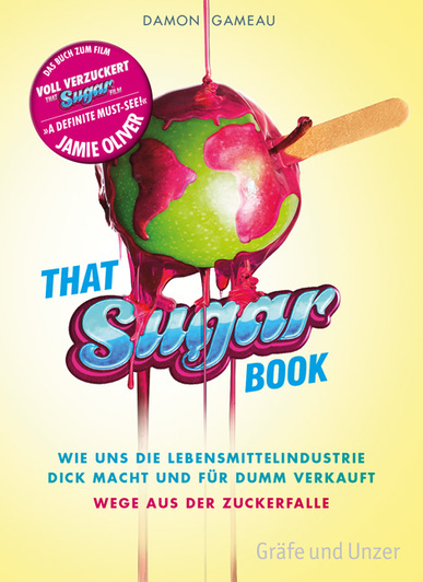 Voll verzuckert - That Sugar Book. Von Damon Gameau