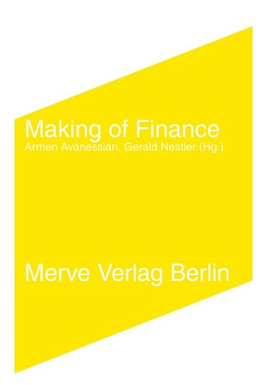 Making of Finance. Hrsg. von Armen Avanessian und Gerald Nestler
