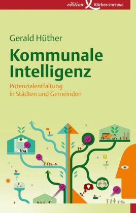 Kommunale Intelligenz von Gerald Hüther