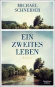 Ein zweites Leben. Roman von Michael Schneider