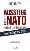 Ausstieg aus der NATO - oder Finis Germaniae. Von Rolf Hochhuth