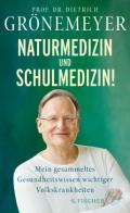 978-3-10-397072-2;Grönemeyer-NaturmedizinUndSchulmedizin.jpg - Bild