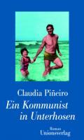 978-3-293-00475-7;Pineiro-EinKommunistInUnterhosen.jpg - Bild