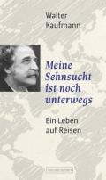 978-3-355-01847-0;Kaufmann-MeineSehnuschtIstNochUnterwegs.jpg - Bild