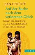 978-3-406-70865-7;Liedloff-AufDerSucheNachDemVerlorenenGlück.jpg - Bild