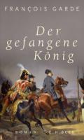 978-3-406-76665-7;Garde-DerGefangeneKönig.jpg - Bild