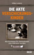 978-3-407-86655-4;Lorenz-DieAkteVerschickungskinder.jpg - Bild