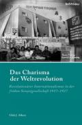 978-3-412-50754-1;Albert-DasCharismaDerWeltrevolution.jpg - Bild
