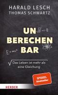 978-3-451-39385-3;Lesch-Schwartz-Unberechenbar.jpg - Bild