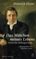 978-3-455-00628-5;Heine-DasMärchenMeinesLebens.jpg - Bild