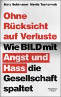 978-3-462-05354-8;Schönauer-Tschermak-OhneRücksichtAufVerluste.jpg - Bild