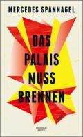 978-3-462-05509-2;Spannagel-DasPalaisMussBrennen.jpg - Bild