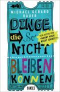 978-3-466-26801-2;Bauer-DingeDieSoNichtBleibenKönnen.jpg - Bild