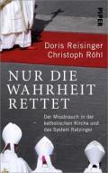978-3-492-07069-0;Reisinger-Röhl-NurDieWahrheitRettet.jpg - Bild