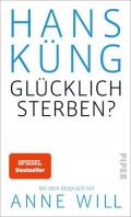 978-3-492-96776-1;Küng-GlücklichSterben.jpg - Bild