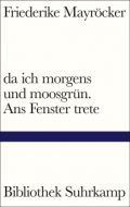 978-3-518-22515-8;Mayröcker-DaIchMorgensUndMoosgrün.jpg - Bild