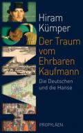 978-3-549-07649-1;Kümper-DerTraumVomEhrbarenKaufmann.jpg - Bild