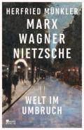 978-3-7371-0105-9;Münkler-MarxWagnerNietzsche.jpg - Bild
