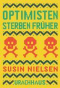 978-3-8251-5184-3;Nielsen-OptimistenSterbenFrüher.jpg - Bild