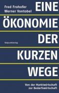 978-3-85869-915-2;Frohofer-Vontobel-EineÖkonomieDerKurzenWege.jpg - Bild