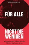 978-3-86489-146-5;Schneider-FürAlleNichtDieWenigen.jpg - Bild