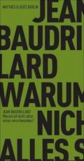 978-3-88221-720-9;Beaudrillard-WarumIstNichtAllesSchonVerschwunden.jpg - Bild