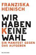 978-3-89667-711-2;Heinisch-WirHabenKeineWahl.jpg - Bild
