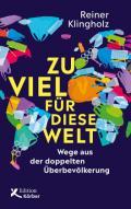 978-3-89684-286-2;Klingholz_ZuVielFürDieseWelt.jpg - Bild