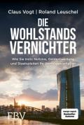 978-3-89879-896-9;Vogt-Leuschel-DieWohlstandsvernichter.jpg - Bild