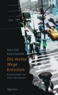978-3-947215-24-9;Kaufmann-DieMeineWegeKreuzten.jpg - Bild