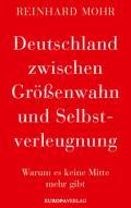 978-3-95890-399-9;Mohr-DeutschlandZwischenGrößenwahnUndSelbstverleugnung.jpg - Bild