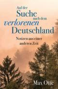 978-3-95972-403-6;Otte-AufDerSucheNachDemVerlorenenDeutschland.jpg - Bild