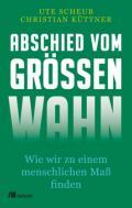 978-3-96238-205-6;Scheub-Küttner-AbschiedVomGrößenwahn.jpg - Bild
