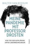 978-3-96789-012-9;VanRossum-MeinePandemieMitProfessorDrosten.jpg - Bild